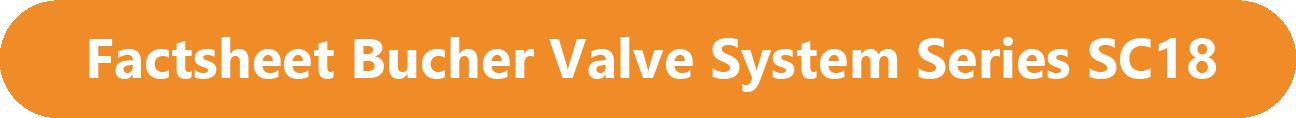 Factsheet Bucher Valve System Series SC18.png